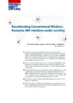 Recalibrating conventinal wisdom: Romania-IMF relations under secrutiny