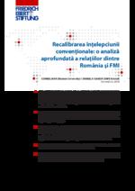 Recalibrarea întelepciunii conventionale: o analiza aparofundata a relatiilor dintre Romania si FMI